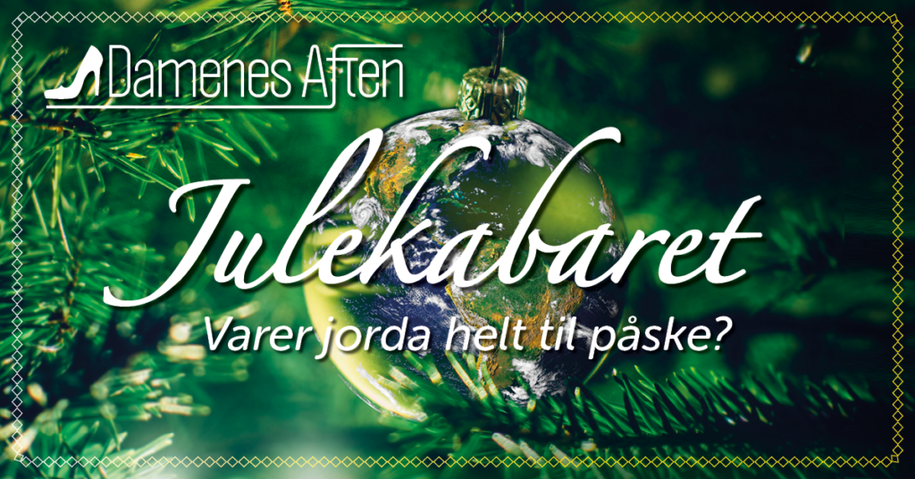 Damenes Aften Julekabaret: Varer jorda helt til påske? 5